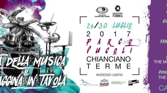 FESTA DELLA MUSICA di Chianciano Terme dal 26 al 30 luglio: Dub Fx, 2 Many Djs, Puerto Candelaria, Viterbini e molti altri ancora