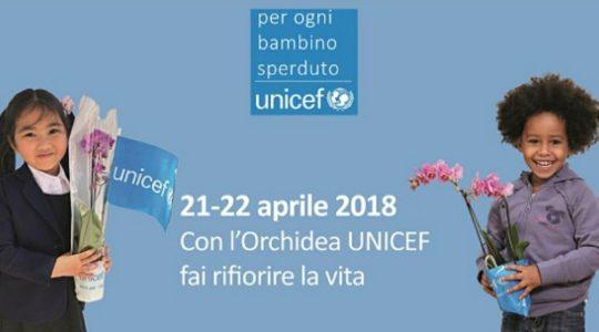 21 - 22 Aprile 2018 - Con l'Orchidea UNICEF fai fiorire la vita