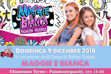 Maggie e Bianca Fashion Friends - Domenica 9 Dicembre 2018 Palamontepaschi ore 15.00