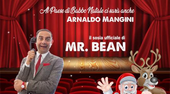 Arnaldo Mangini il sosia ufficiale di Mr. Bean - Venerdì 7 Dicembre 2018 ore 17.00 - Parco Acquasanta, all'interno del Teatro del Paese di Babbo Natale
