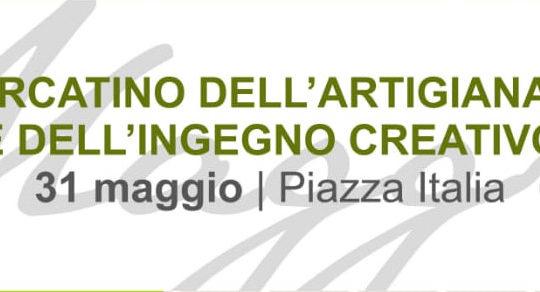 Mercatino dell'Artigianato e dell'Ingegno creativo 31 maggio | Piazza Italia